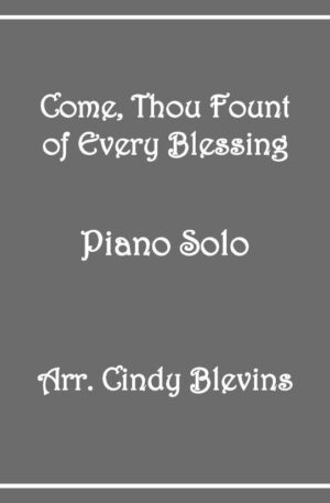 Come, Thou Fount of Every Blessing, Intermediate Piano Solo