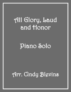 All Glory, Laud and Honor, Intermediate Piano Solo