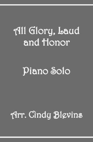 All Glory, Laud and Honor, Intermediate Piano Solo