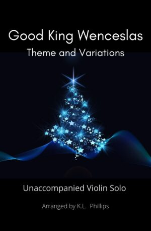 Good King Wenceslas – Theme and Variations for Unaccompanied Violin Solo