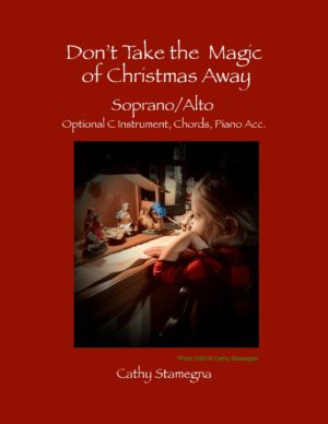 Don't Take the Magic of Christmas Away (with Optional C Instrument, Chords, Piano Accompaniment) – for SA, TB, ST, and Vocal Solo