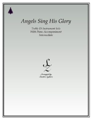 Angels Sing His Glory -Eb Instrument Solo