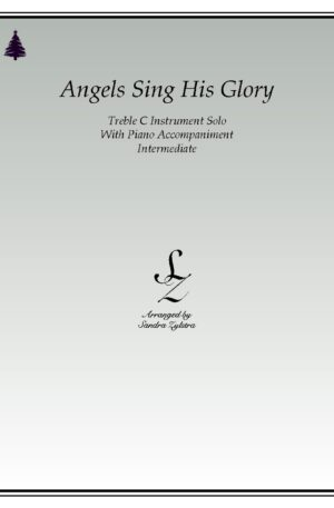Angels Sing His Glory -Treble C Instrument Solo