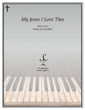 My Jesus, I Love Thee -Early Intermediate Piano Solo