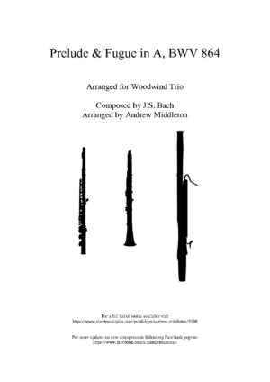Prelude and Fugue in A BWV 864 arranged for Woodwind Trio