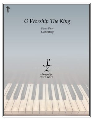 O Worship The King -Elementary Piano Solo/Duet