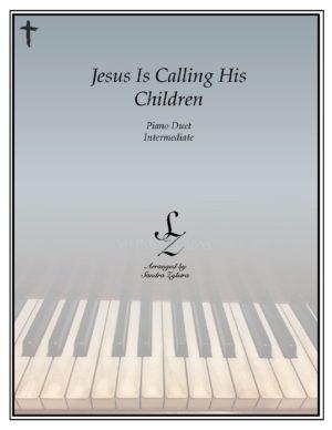 Jesus Is Calling His Children -Intermediate Piano Duet