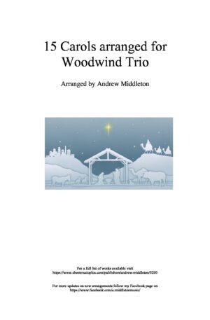 15 Carols arranged for Woodwind Trio