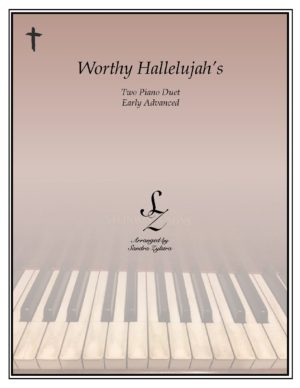 Worthy Hallelujah's -Two Piano Duet