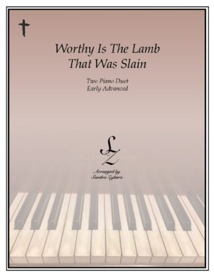 Worthy Is The Lamb That Was Slain -Two Piano Duet