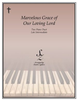 Marvelous Grace Of Our Loving Lord -Two Piano Duet