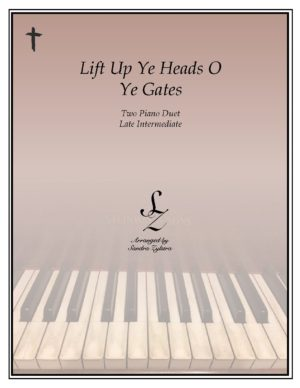 Lift Up Ye Heads, O Ye Gates -Two Piano Duet