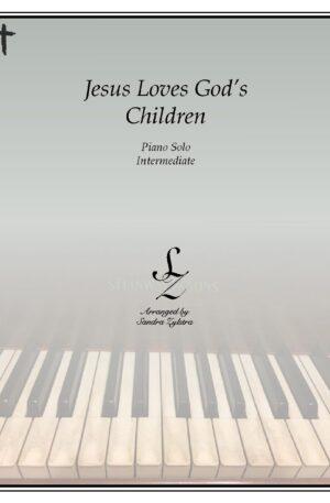 Jesus Loves God's Children -Intermediate Piano Solo