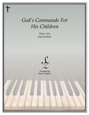 God's Commands For His Children -Intermediate Piano Solo