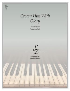 Crown Him With Glory -Intermediate Piano Solo