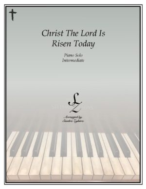 Christ The Lord Is Risen Today -Intermediate Piano Solo
