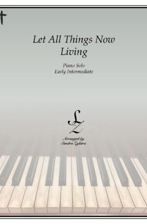 Let All Things Now Living -Early Intermediate Piano Solo