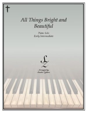 All Things Bright And Beautiful -Early Intermediate Piano Solo