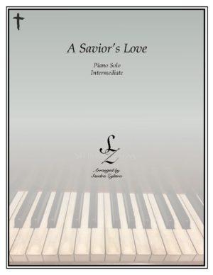 A Savior's Love -Intermediate Piano Solo