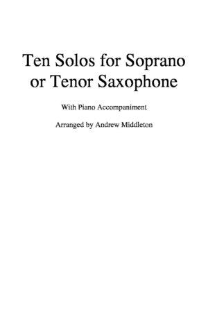 Ten Romantic Solos for Soprano/Tenor Saxophone & Piano