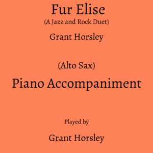"""Fur Elise""(A jazz and rock duet) for Alto Sax and piano- Piano accompaniment track"