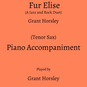"""Fur Elise""(A jazz and rock duet) for Tenor Sax and piano- Piano accompaniment track"