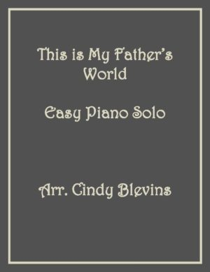 This Is My Father's World, Easy Piano Solo