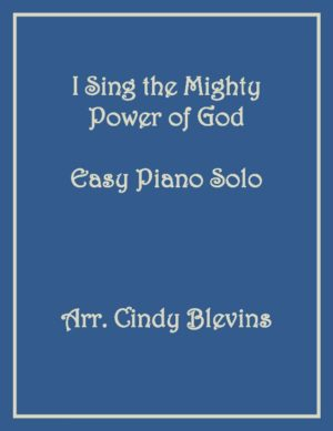 I Sing the Mighty Power of God, Easy Piano Solo