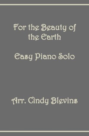 For the Beauty of the Earth, Easy Piano Solo