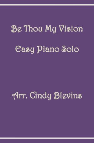 Be Thou My Vision, Easy Piano Solo