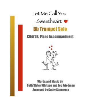 Let Me Call You Sweetheart (Brass Solo, Chords, Piano Accompaniment) for Horn in F, Bb Trumpet, Trombone