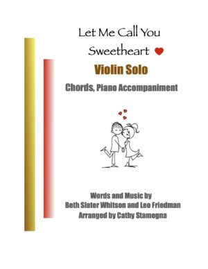 Let Me Call You Sweetheart (String Solo, Chords, Piano Accompaniment) for Violin, Viola, Violoncello Solo