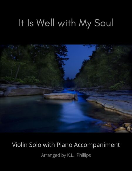 It Is Well with My Soul - Violin Solo with Piano Accompaniment Arranged by KL Phillips