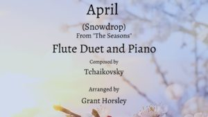 """April"" (Snowdrop)-Tchaikovsky- Flute Duet with Piano"