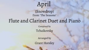 """April"" (Snowdrop)-Tchaikovsky- Flute and Clarinet Duet with Piano"