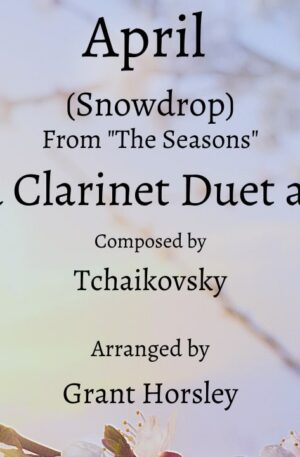 """""""April"""" (Snowdrop)-Tchaikovsky- Flute and Clarinet Duet with Piano"""