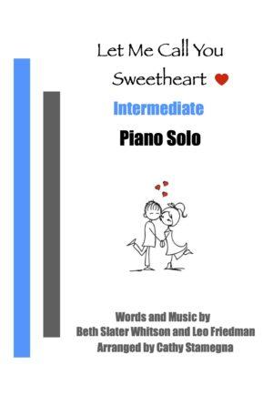 Let Me Call You Sweetheart (Intermediate Piano Solo)