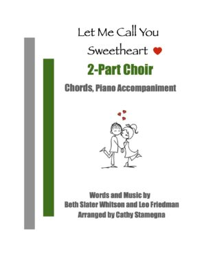 Let Me Call You Sweetheart (Chords, Piano Accompaniment) for Unison, 2-Part Choir