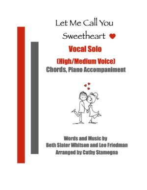 Let Me Call You Sweetheart (Vocal Solo, High-Medium Voice, Chords, Piano Accompaniment)