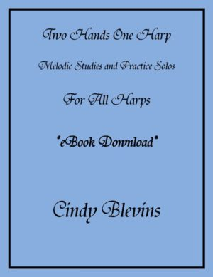 Two Hands One Harp, Melodic Studies and Practice Solos for All Harps