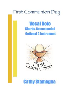 First Communion Day (Vocal Solo, Chords, Piano Acc., Optional C Instrument)