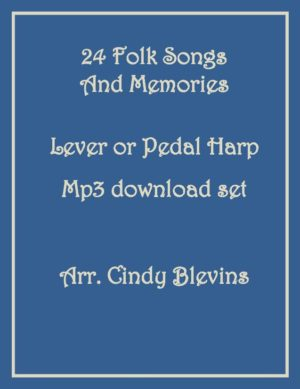 24 Folk Songs and Memories, Lever or Pedal Harp, mp3 recordings