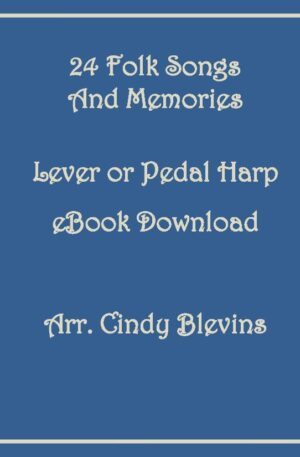 24 Folk Songs and Memories, Lever or Pedal Harp