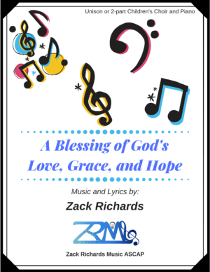 A Blessing of God's Love, Grace, and Hope for Children's Choir and Piano