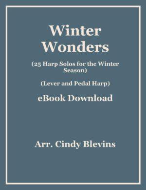 Winter Wonders, 25 Seasonal Arrangements for Lever or Pedal Harp