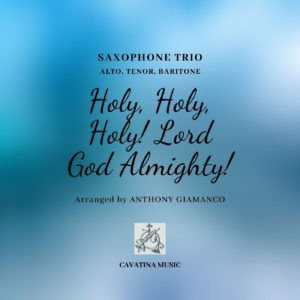 HOLY, HOLY, HOLY! LORD GOD ALMIGHTY! – sax trio (ATB)