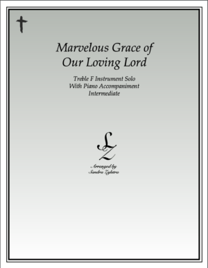 Marvelous Grace Of Our Loving Lord -Treble F Instrument Solo