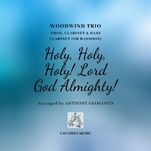 HOLY, HOLY, HOLY! LORD GOD ALMIGHTY! (oboe, clarinet, bass cl./bassoon)