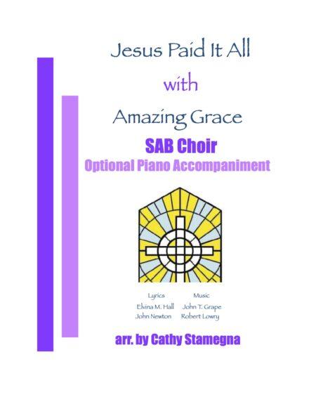 SAB Jesus Paid It All Amazing Grace title JPEG