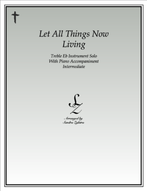Let All Things Now Living -Treble Eb Instrument Solo